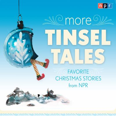 Cover image for NPR more tinsel tales favorite Christmas stories from NPR.