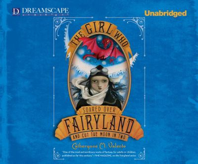 Cover image for The girl who soared over Fairyland and cut the moon in two