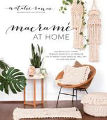 Cover image for Macramé at home : add boho-chic charm to every room with 20 projects for stunning plant hangers, wall art, pillows and more