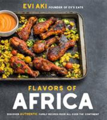 Cover image for Flavors of Africa : discover authentic family recipes from all over the continent