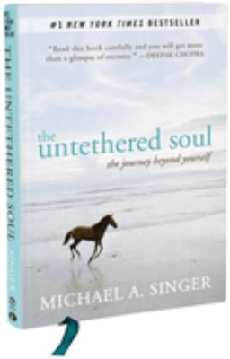 Cover image for The untethered soul : the journey beyond yourself