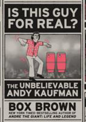 Cover image for Is this guy for real? : the unbelievable Andy Kaufman