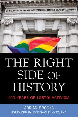 Cover image for The right side of history : 100 years of LGBTQI activism