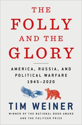 Cover image for The folly and the glory : America, Russia, and political warfare, 1945-2020
