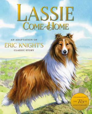 Cover image for Lassie come-home : an adaptation of Eric Knight's classic story