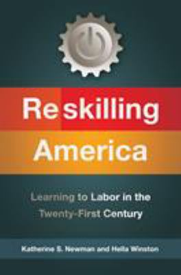 Cover image for Reskilling America : learning to labor in the twenty-first century