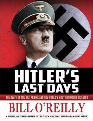 Cover image for Hitler's last days : the death of the Nazi regime and the world's most notorious dictator