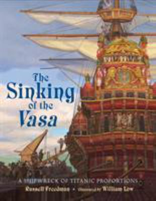 Cover image for The sinking of the Vasa : a shipwreck of titanic proportions