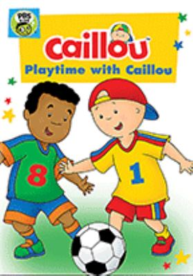 Cover image for Caillou. Playtime with Caillou.