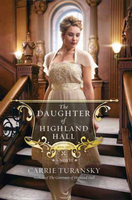 Cover image for The daughter of Highland Hall : a novel