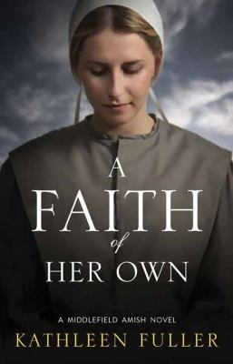 Cover image for A faith of her own : a Middlefield Amish novel