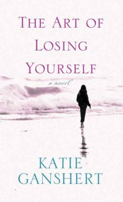 Cover image for The art of losing yourself : a novel