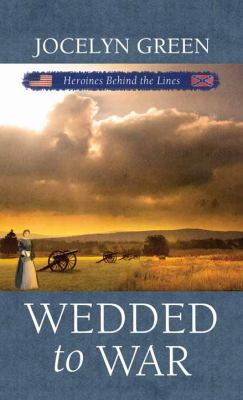 Cover image for Wedded to war : heroines behind the lines