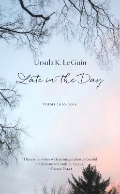 Cover image for Late in the day : poems, 2010-2014