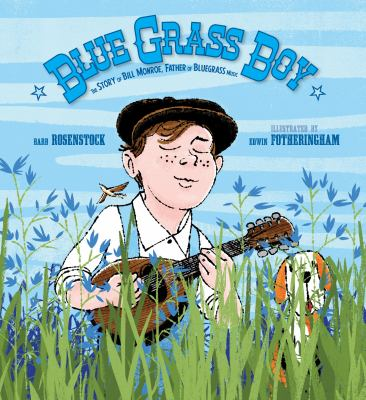 Cover image for Blue grass boy : the story of Bill Monroe, father of bluegrass music
