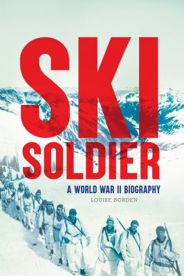 Cover image for Ski soldier : a World War II biography