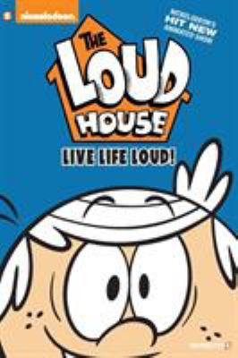 Cover image for The Loud house. #3, Live life Loud!
