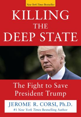 Cover image for Killing the Deep State : the fight to save President Trump