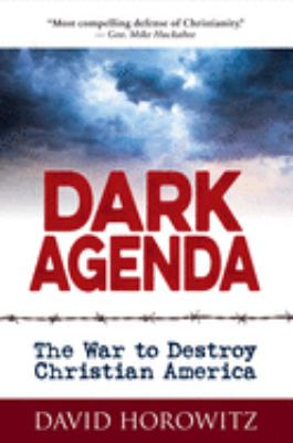 Cover image for Dark agenda : the war to destroy Christian America