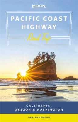 Cover image for Pacific Coast Highway road trip : California, Oregon & Washington