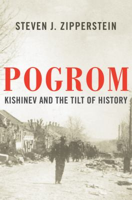 Cover image for Pogrom : Kishinev and the tilt of history