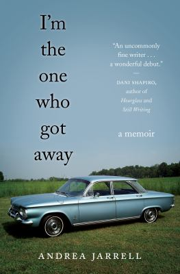 Cover image for I'm the one who got away : a memoir