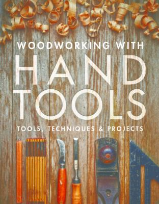 Cover image for Woodworking with hand tools : tools, techniques & projects