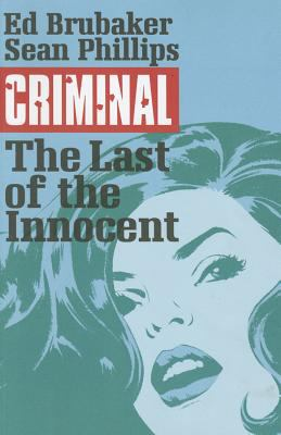 Cover image for Criminal. Volume 6, The last of the innocent