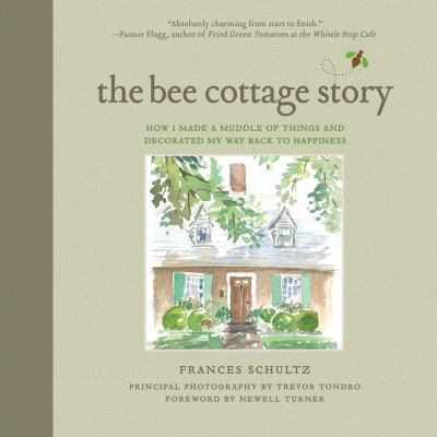 Cover image for The Bee Cottage story : how I made a muddle of things and decorated my way back to happiness