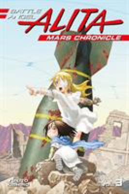 Cover image for Battle Angel Alita : Mars chronicle. 3, Into the past