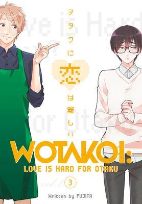 Cover image for Wotakoi : love is hard for Otaku. Volume 3