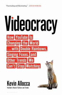 Cover image for Videocracy : how YouTube is changing the world... with double rainbows, singing foxes, and other trends we can't stop watching