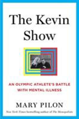 Cover image for The Kevin show : an Olympic athlete's battle with mental illness