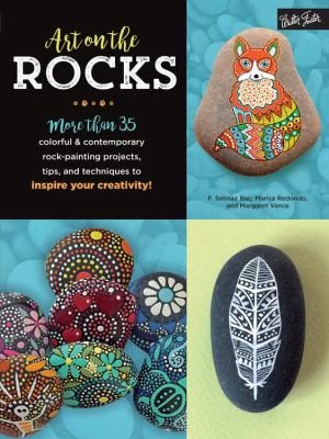 Cover image for Art on the rocks : more than 35 colorful & contemporary rock painting projects, tips, and techniques to inspire your creativity