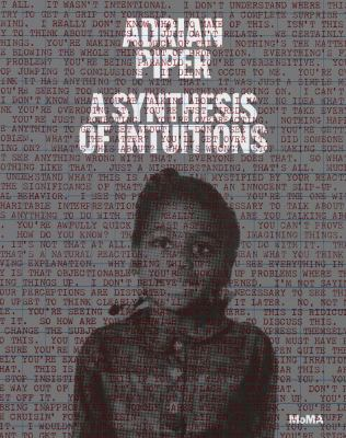 Cover image for Adrian Piper : a synthesis of intuitions, 1965-2016