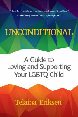 Cover image for Unconditional : a guide to loving and supporting your LGBTQ child