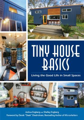 Cover image for Tiny house basics : living the good life in small spaces