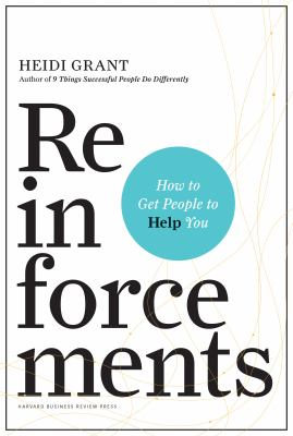 Cover image for Reinforcements : how to get people to help you