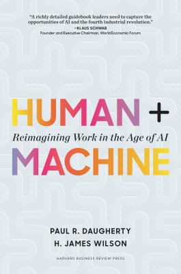 Cover image for Human + machine : reimagining work in the age of AI