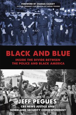 Cover image for Black and blue : inside the divide between the police and Black America