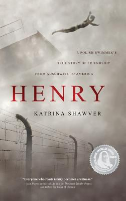 Cover image for Henry : a Polish swimmer's true story of friendship from Auschwitz to America