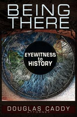 Cover image for Being there : eyewitness to history