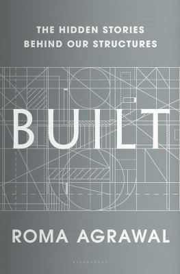 Cover image for Built : the hidden stories behind our structures