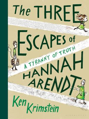 Cover image for The three escapes of Hannah Arendt : a tyranny of truth
