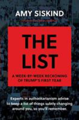 Cover image for The list : a week-by-week reckoning of Trump's first year