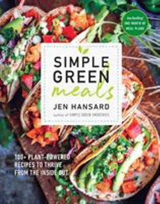 Cover image for Simple green meals : 100+ plant-powered recipes to thrive from the inside out