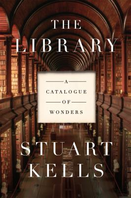 Cover image for The library : a catalogue of wonders