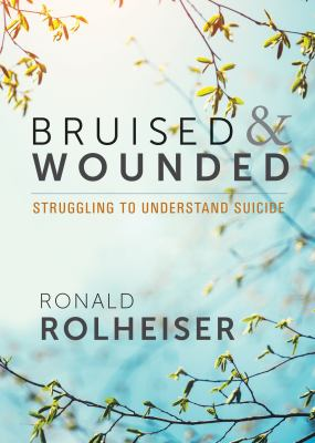 Cover image for Bruised & wounded : struggling to understand suicide