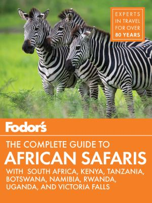 Cover image for Fodor's the complete guide to African safaris