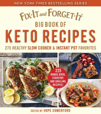 Cover image for Fix-it and forget-it big book of keto recipes : 275 healthy slow cooker & instant pot favorites